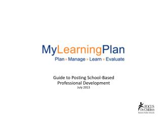 Guide to Posting School-Based  Professional Development July 2013