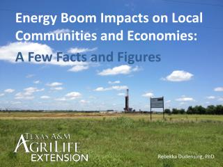 Energy Boom Impacts  on Local Communities and  Economies: A Few Facts and Figures
