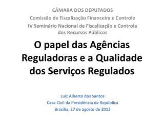 O papel das Ag�ncias Reguladoras e a Qualidade dos  Servi�os  Regulados