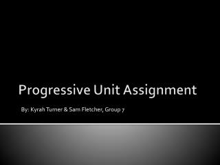 Progressive Unit Assignment
