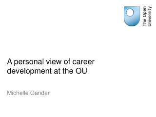A personal view of career development at the OU
