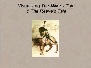 Visualizing The Miller s Tale   The Reeve s Tale