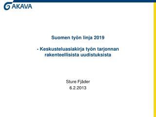 Suomen työn linja 2019 - Keskusteluasiakirja  työn tarjonnan  rakenteellisista  uudistuksista