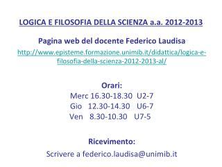 LOGICA E FILOSOFIA DELLA  SCIENZA  a.a .  2012-2013