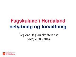 Fagskulane  i Hordaland betydning og forvaltning