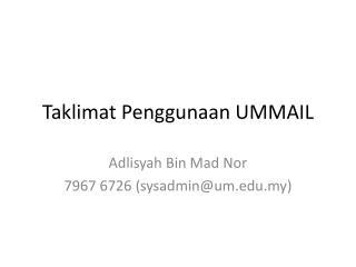 Taklimat Penggunaan  UMMAIL