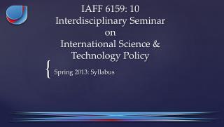 IAFF 6159: 10  Interdisciplinary Seminar  on  International Science & Technology Policy