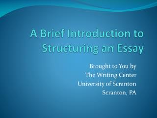 A Brief Introduction to Structuring an Essay