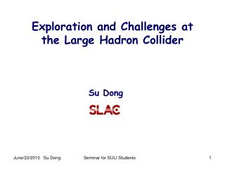 Exploration and Challenges at  the Large Hadron Collider
