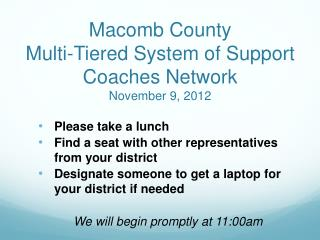 Macomb County Multi-Tiered System of Support Coaches Network November 9, 2012