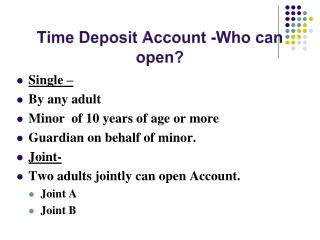 Time Deposit Account - Who can open?