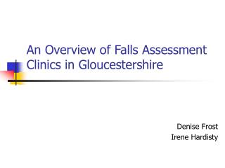 An Overview of Falls Assessment Clinics in Gloucestershire