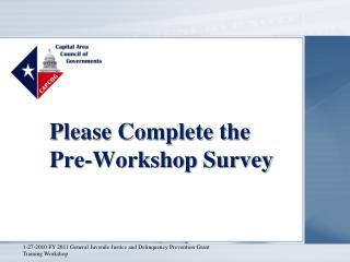 Please Complete the  Pre-Workshop Survey