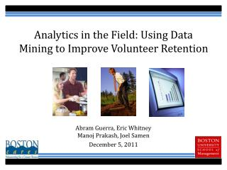 Analytics in the Field: Using Data Mining to Improve Volunteer Retention