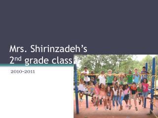 Mrs.  Shirinzadeh's 2 nd  grade class
