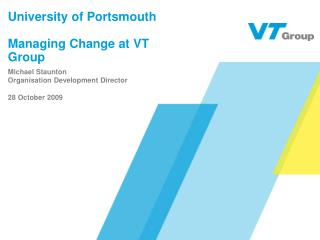 University of Portsmouth  Managing Change at VT Group