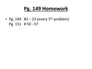 Pg.  149 Homework