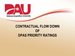 CONTRACTUAL FLOW DOWN OF DPAS PRIORITY RATINGS