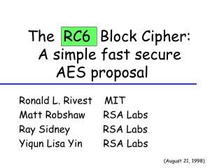 The  RC6  Block Cipher:       A simple fast secure          AES proposal