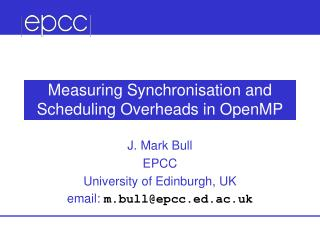 Measuring Synchronisation and Scheduling Overheads in OpenMP