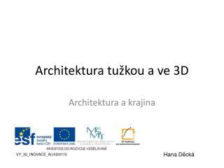 Architektura tu�kou a ve 3D