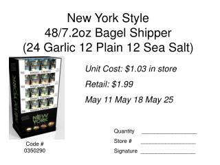 New York Style  48/7.2oz Bagel Shipper (24 Garlic 12 Plain 12 Sea Salt)