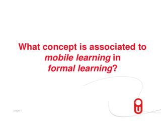 What concept is associated to  mobile learning  in  formal learning ?