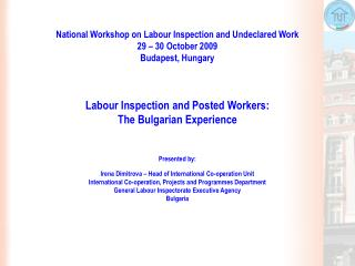 National Workshop on Labour Inspection and Undeclared Work 29 – 30 October 2009 Budapest, Hungary