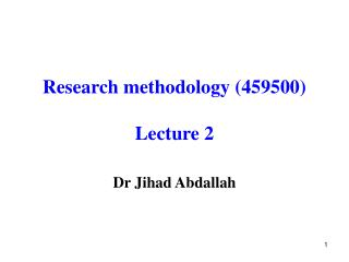 Research methodology 459500  Lecture 2