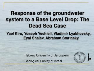 Response of the groundwater system to a Base Level Drop: The Dead Sea Case