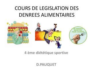 COURS DE LEGISLATION DES DENREES ALIMENTAIRES