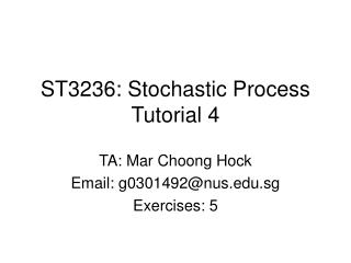 ST3236: Stochastic Process Tutorial 4