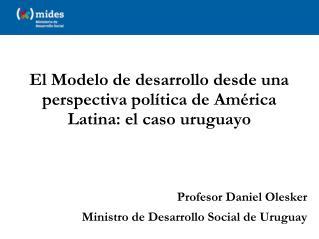 El Modelo de desarrollo desde una perspectiva política de América Latina: el caso uruguayo