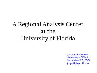 A Regional Analysis Center  at the  University of Florida