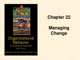 Chapter 22 Managing Change