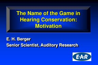 The Name of the Game in Hearing Conservation: Motivation