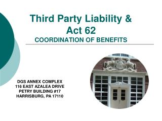 Third Party Liability & Act 62 COORDINATION OF BENEFITS