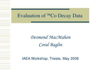 Evaluation of  56 Co Decay Data