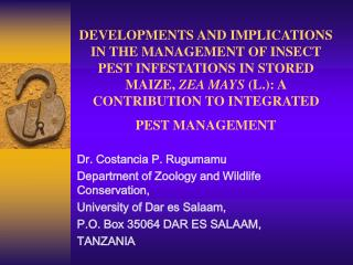 Dr. Costancia P. Rugumamu Department of Zoology and Wildlife Conservation,