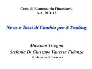 Corso di Econometria Finanziaria A.A. 2011-12 News e Tassi di Cambio per il Trading