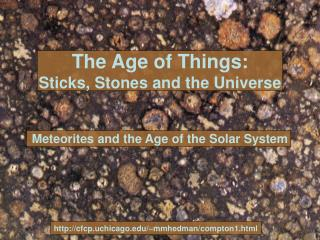 The Age of Things: Sticks, Stones and the Universe