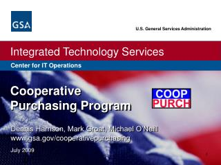 Dennis Harrison, Mark Groat, Michael O�Neill  gsa/cooperativepurchasing July 2009