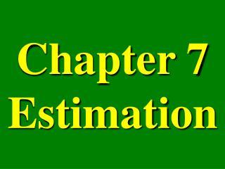 Chapter 7 Estimation