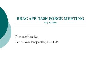 BRAC APR TASK FORCE MEETING May 13, 2008