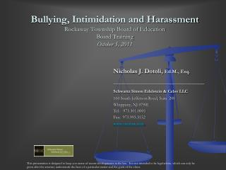 Bullying, Intimidation and Harassment Rockaway Township Board of Education Board Training October 5, 2011