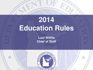 2014  Education Rules Luci Willits Chief of Staff