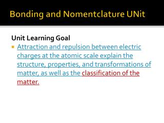 Bonding and  Nomentclature UNit