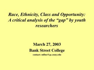 Race, Ethnicity, Class and Opportunity: A critical analysis of the  gap  by youth researchers