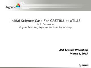ANL Gretina Workshop March 1, 2013
