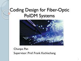 Coding Design for  Fiber -Optic  PolDM  Systems